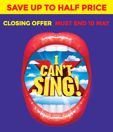 I Can't Sing! The X Factor Musical - Save 50% on tickets