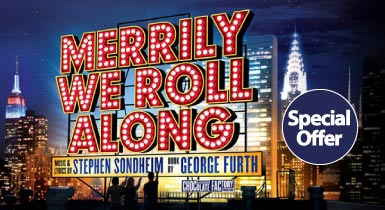 Merrily We Roll Along  -Ticket Offer