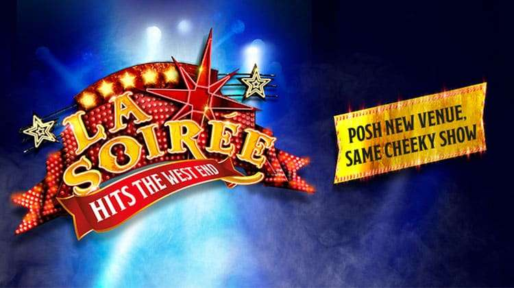 La Soiree at the Aldwych Theatre