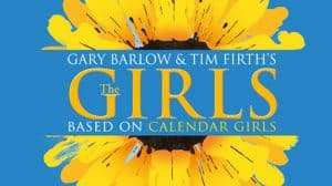 The Girls (Calendar Girls) - new musical by Gary Barlow & Tim Firth, Phoenix Theatre