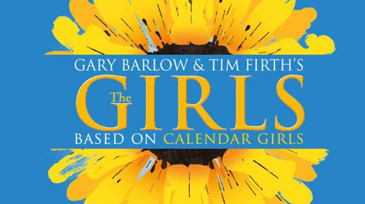 The Girls (Calendar Girls) - new musical by Gary Barlow & Tim Firth, Phoenix Theatre
