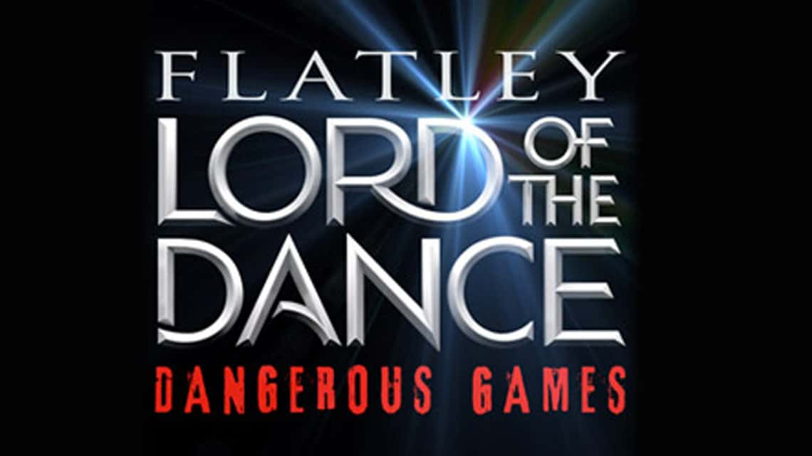 Lord of the Dance: Dangerous Games   Playhouse Theatre   Lord of The Dance: Dangerous Games at the Playhouse Theatre
