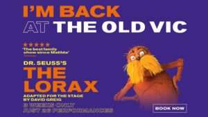 Dr. Seuss's The Lorax at the Old Vic