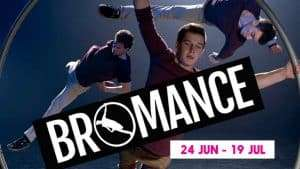 Udderbelly Festival: Bromance