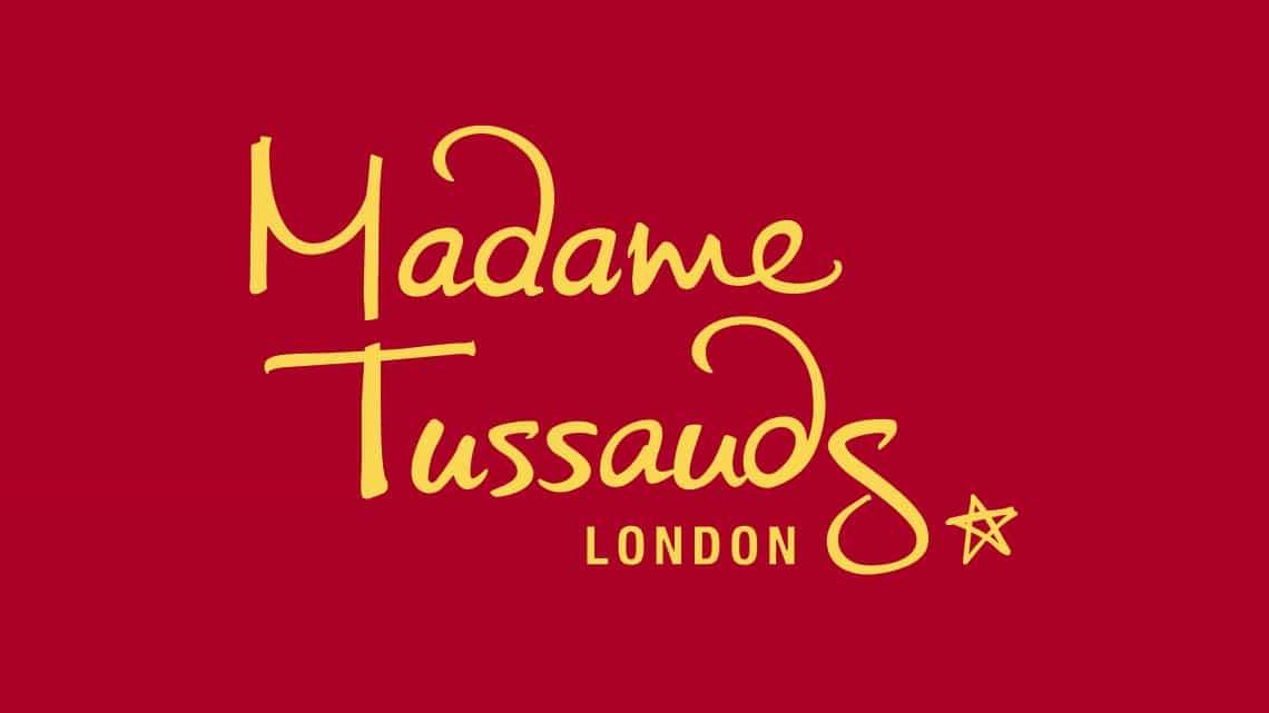 | Madame Tussauds