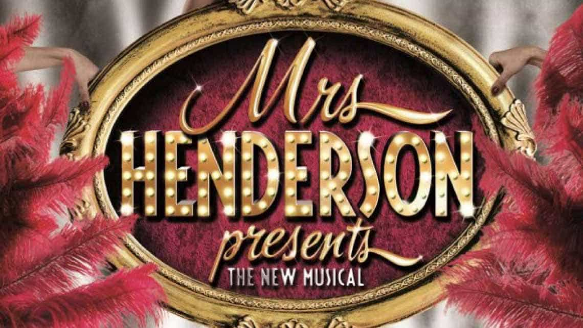 | Mrs Henderson Presents… The Musical