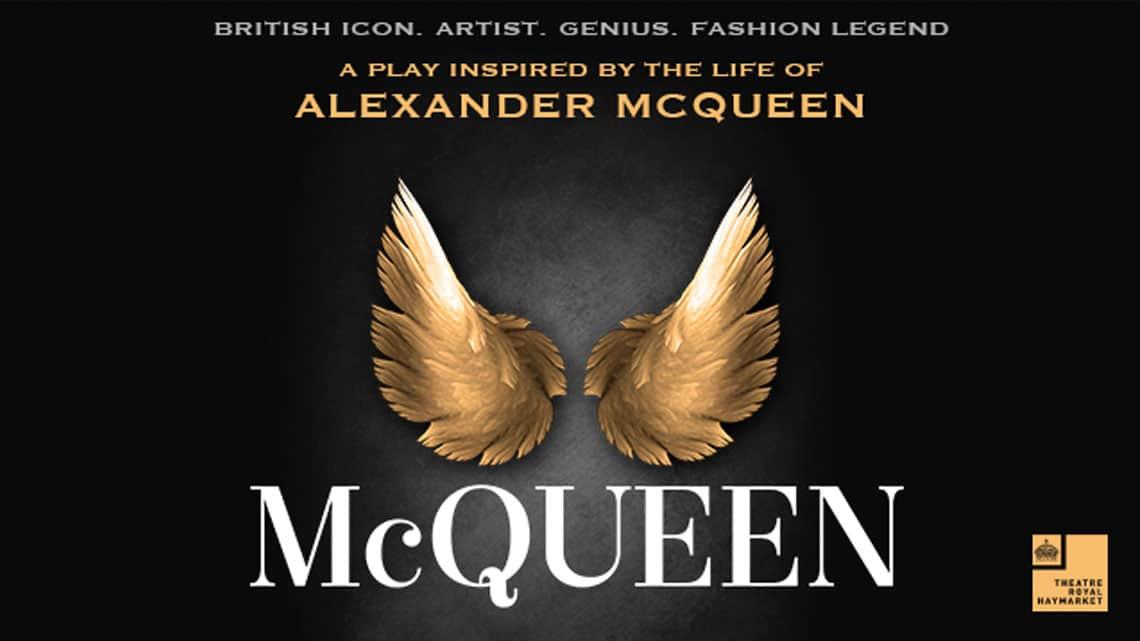 McQueen | Theatre Royal Haymarket | McQueen at the Theatre Royal Haymarket