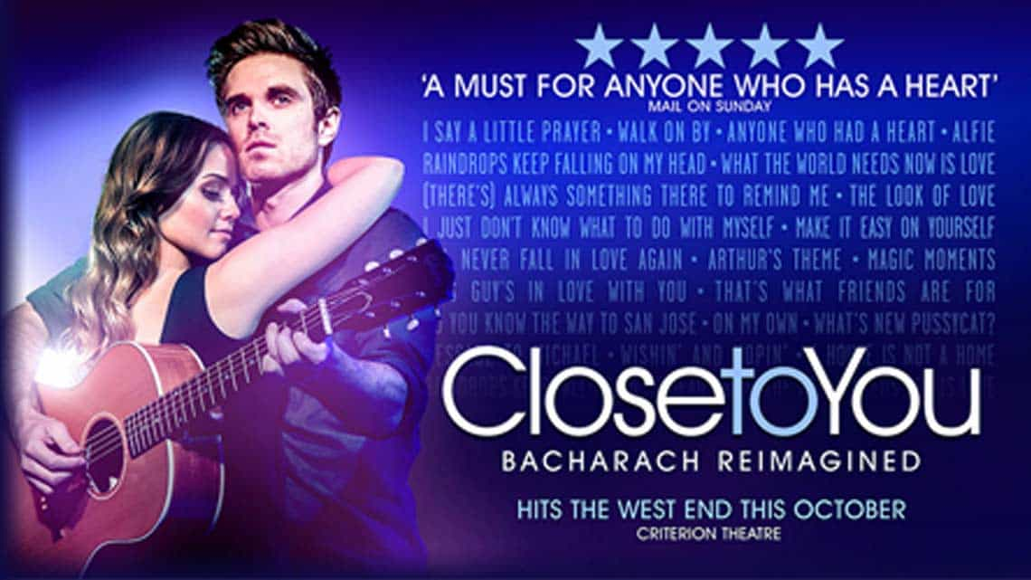 Close To You Bacharach Reimagined | Criterion Theatre | Close To You: Bacharach Reimagined at the Criterion theatre