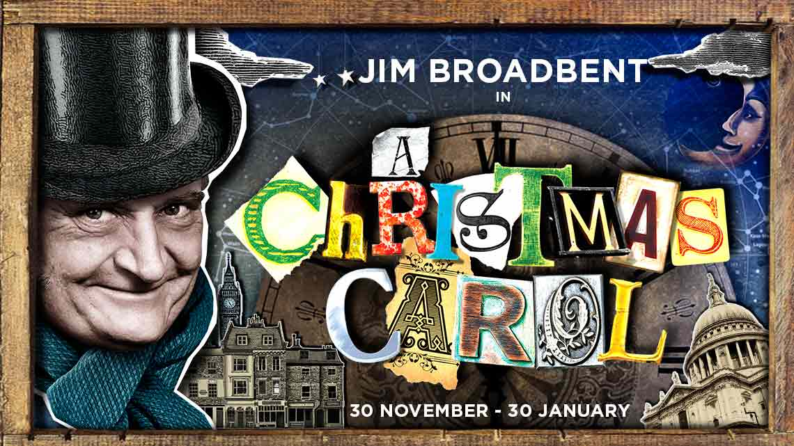 A Christmas Carol | Noel Coward Theatre | JIM BROADBENT in A Christmas Carol