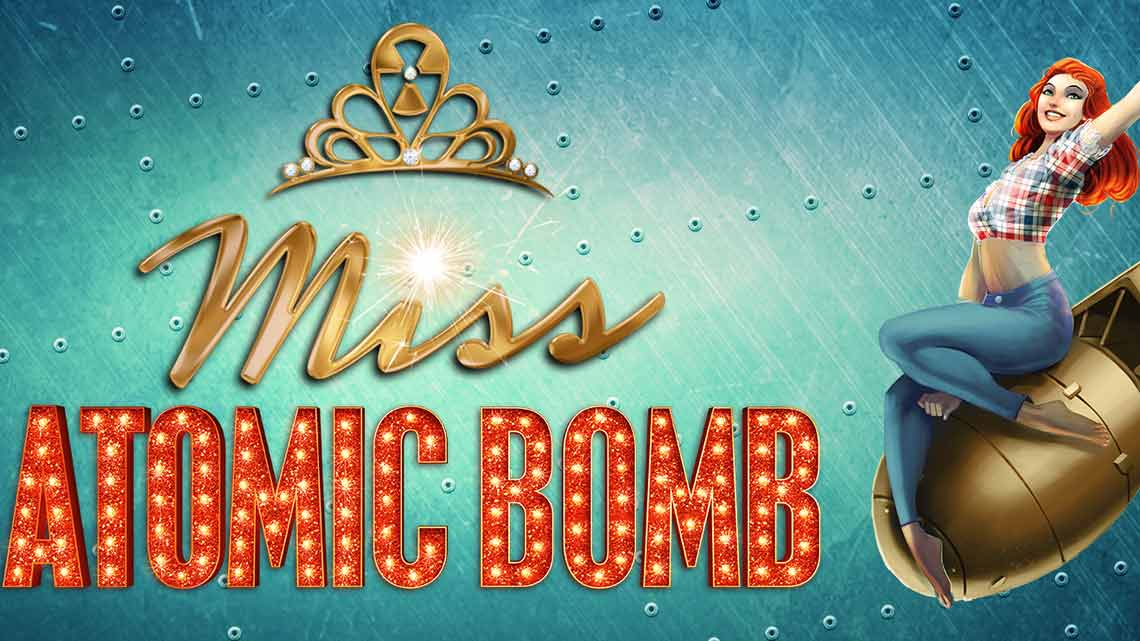 Miss Atomic Bomb | St James Theatre | St. James theatre announces Spring 2016 season.