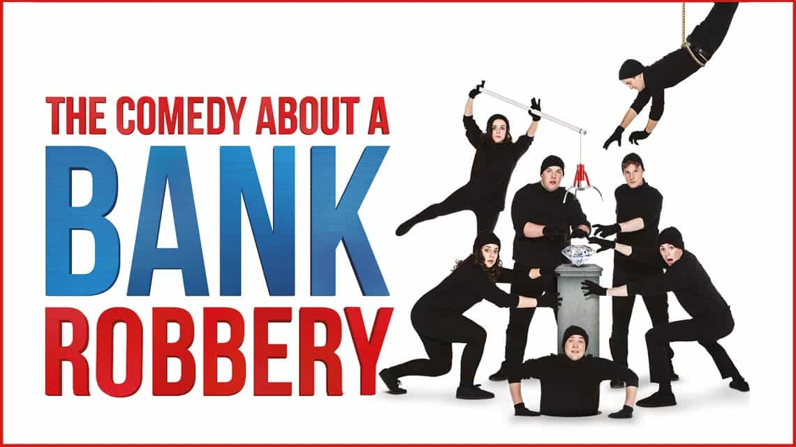 | The Comedy About A Bank Robbery at the Criterion Theatre