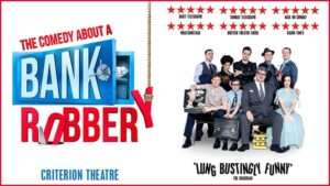 The Comedy About A Bank Robbery, Criterion Theatre, London