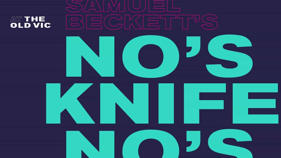| No's Knife at the Old Vic Theatre