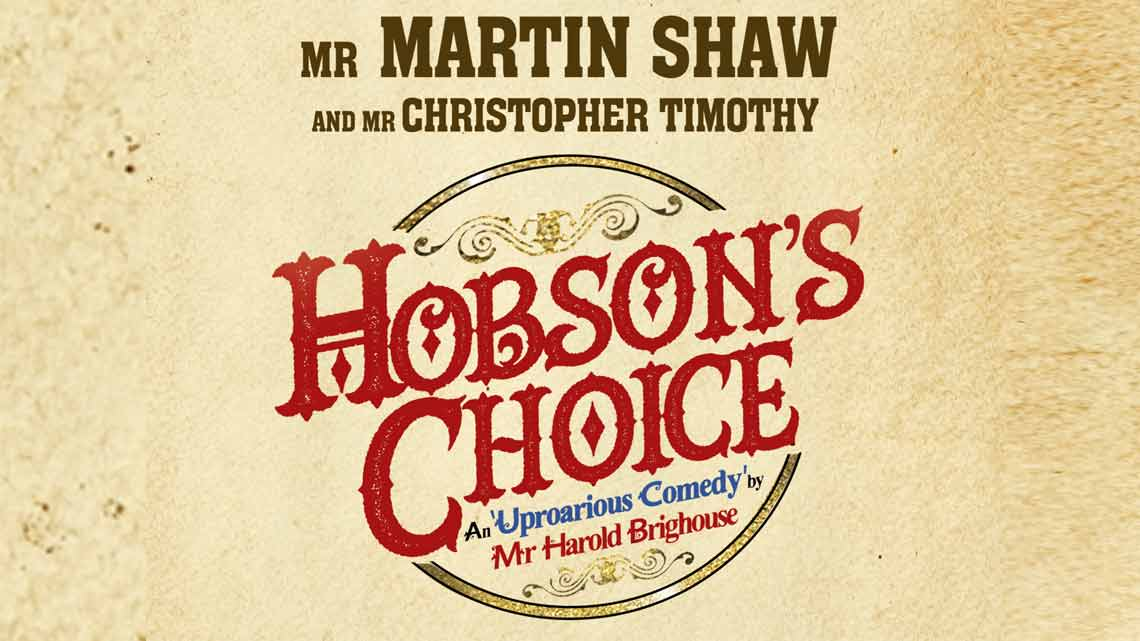 | Hobson's Choice at the Vaudeville Theatre