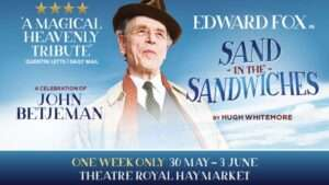 artwork for Sand in the Sandwiches, Theatre Royal Haymarket starring Edward Fox