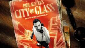 A new stage adaptation of Paul Auster's City of Glass at the Lyric Hammersmith