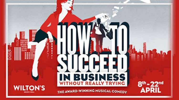 Wilton's Music Hall revive How To Succeed In Business Without Really Trying