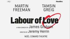 Labour Of Love - Noel Coward Theatre