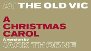 A Christmas Carol, Old Vic Theatre