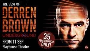 Derren Brown: Underground   Playhouse Theatre