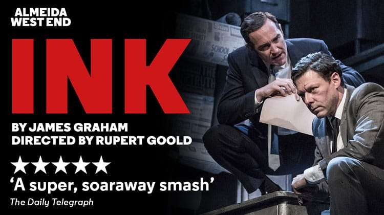 Ink | Duke of York's Theatre