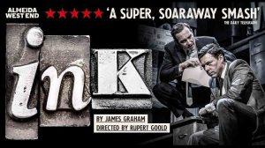 James Graham's Ink - Duke of York Theatre