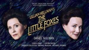 The Little Foxes with Laura Linney & Cynthia Nixon