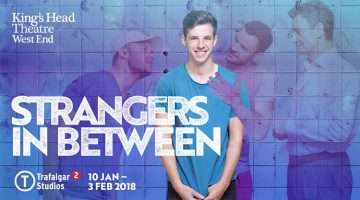 Stranger in Between. Trafalgar Studios, London