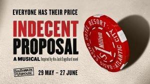 Indecent Proposal, Southwark Playhouse