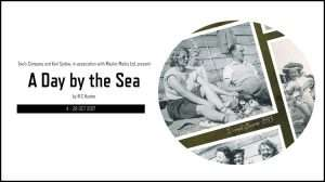a day by the sea, southwark playhouse