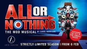 All Or Nothing - The Mod Musical
