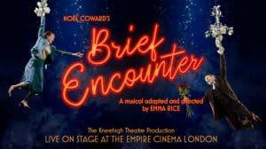 Brief Encounter, Empire Cinema Haymarket, London