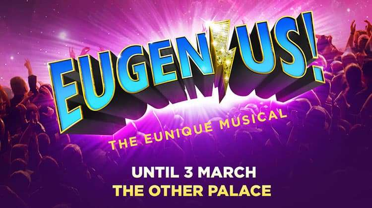 Eugenius The Musical, The Other Palace Theatre, London