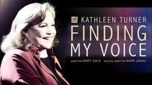 Kathleen Turner, Finding My Voice, London