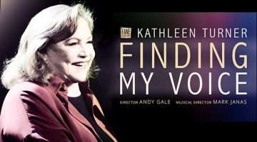 Kathleen Turner, Finding My Voice, London