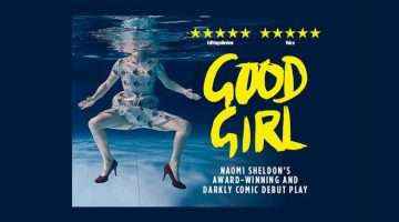 Good Girl, Trafalgar Studios Two