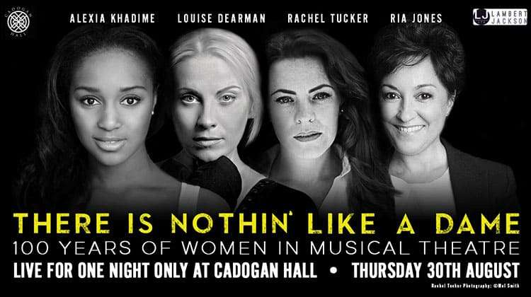 There's nothing Like A Dame, Cadogan Hall