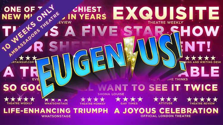 | Eugenius! The Musical at The Other Palace Theatre