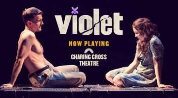 Violet, Charing Cross Theatre