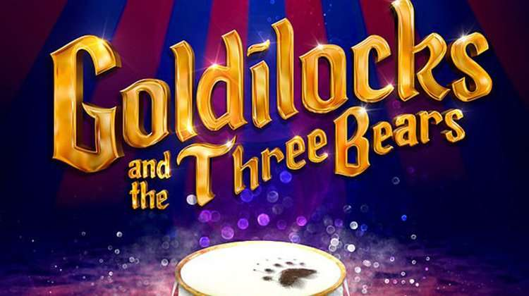 Goldilocks and the Three Bears, London Palladium