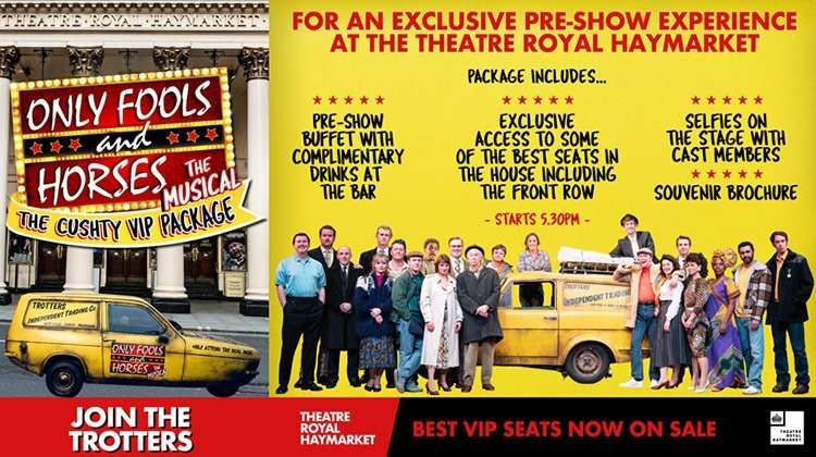 | Only Fools And Horses The Musical – The Cushty VIP Package