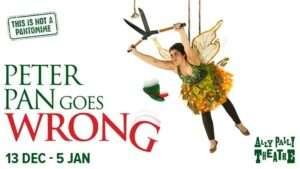 Peter Pan Goes Wrong, Alexandra Palace