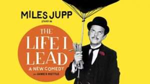 The Life I Lead, Wyndham's Theatre London