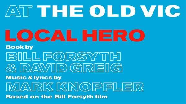 Local Hero, Old Vic Theatre