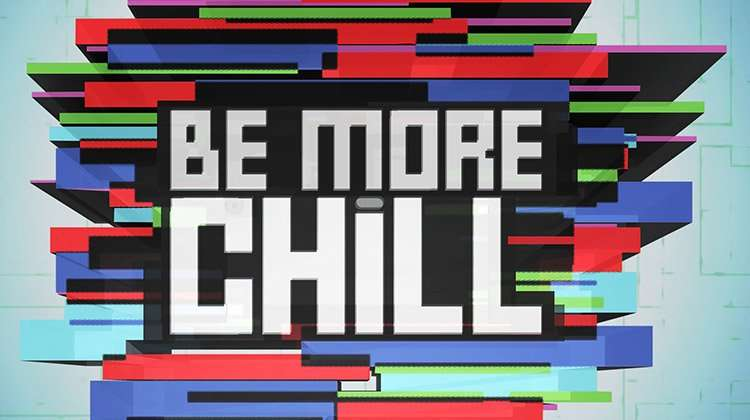 | Be More Chill