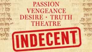 Indecent the play. London