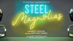 Steel Magnolias- play - London