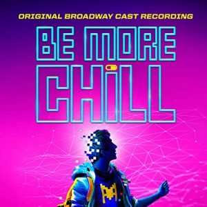 Be More Chill (Original Broadway Cast Recording)