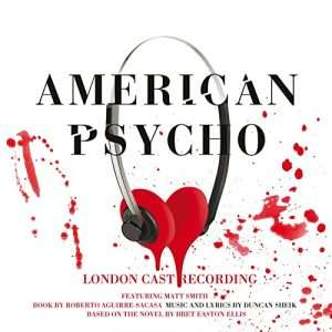American Psycho [Explicit] (Original London Cast Recording)