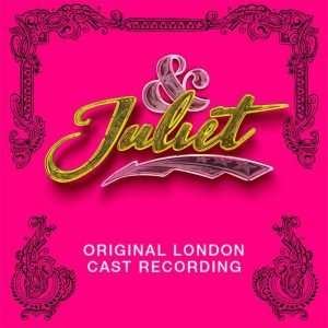 & Juliet (Original London Cast Recording)